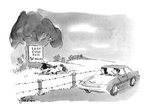 Car passes sign 'Last cow for 50 miles' next to cow. - New Yorker Cartoon by Edward Frascino