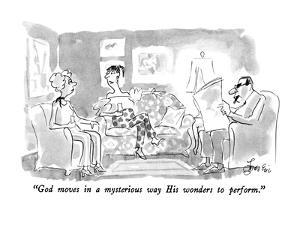 """""""God moves in a mysterious way His wonders to perform."""" - New Yorker Cartoon by Edward Frascino"""
