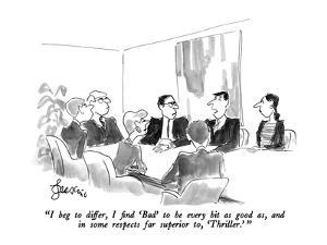 """""""I beg to differ, I find 'Bad' to be every bit as good as, and in some res?"""" - New Yorker Cartoon by Edward Frascino"""