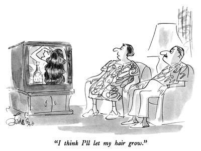"""I think I'll let my hair grow."" - New Yorker Cartoon"