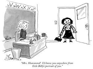 """Mrs. Hammond!  I'd know you anywhere from little Billy's portrait of you.…"" - New Yorker Cartoon by Edward Frascino"