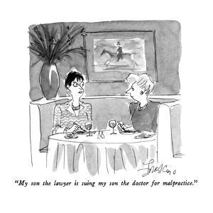 """My son the lawyer is suing my son the doctor for malpractice."" - New Yorker Cartoon by Edward Frascino"