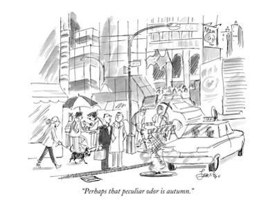 """""""Perhaps that peculiar odor is autumn."""" - New Yorker Cartoon by Edward Frascino"""