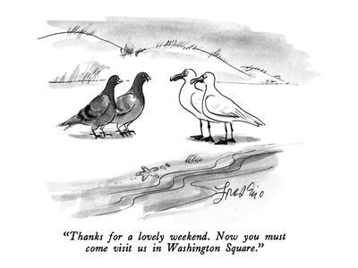 """""""Thanks for a lovely weekend.  Now you must come visit us in Washington Sq?"""" - New Yorker Cartoon"""