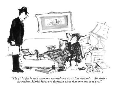 """""""The girl I fell in love with and married was an airline stewardess. An ai?"""" - New Yorker Cartoon"""