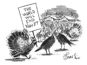 "Turkey with sign: ""The World Will End Nov. 27"" - New Yorker Cartoon by Edward Frascino"