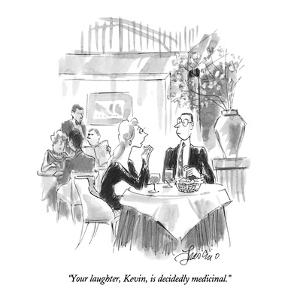 """Your laughter, Kevin, is decidedly medicinal."" - New Yorker Cartoon by Edward Frascino"