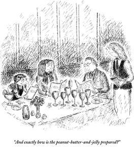 """And exactly how is the peanut-butter-and-jelly prepared?"" - New Yorker Cartoon by Edward Koren"