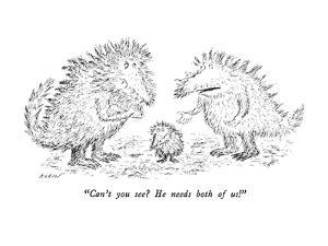 """""""Can't you see?  He needs both of us!"""" - New Yorker Cartoon by Edward Koren"""