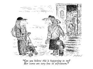 """""""Can you believe this is happening to me?  Her scores are very low in self?"""" - New Yorker Cartoon by Edward Koren"""