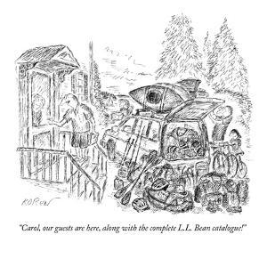 """""""Carol, our guests are here, along with the complete L.L. Bean catalogue!"""" - New Yorker Cartoon by Edward Koren"""