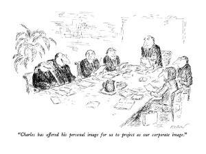 """Charles has offered his personal image for us to project as our corporate?"" - New Yorker Cartoon by Edward Koren"
