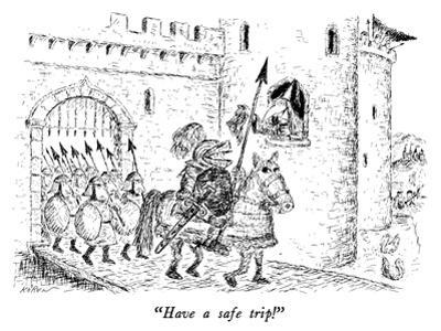 """Have a safe trip!"" - New Yorker Cartoon by Edward Koren"