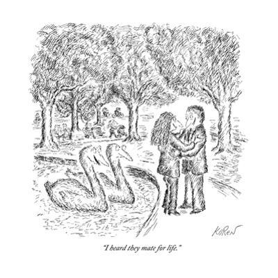 """I heard they mate for life."" - New Yorker Cartoon by Edward Koren"
