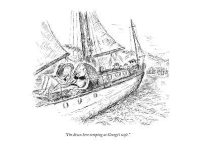 """""""I'm down here temping as George's wife."""" - New Yorker Cartoon by Edward Koren"""