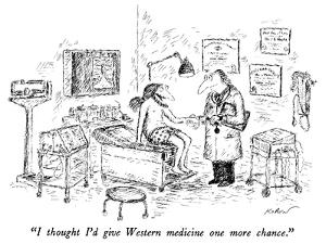"""I thought I'd give Western medicine one more chance."" - New Yorker Cartoon by Edward Koren"