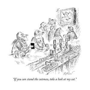 """""""If you can stand the cuteness, take a look at my cat."""" - New Yorker Cartoon by Edward Koren"""