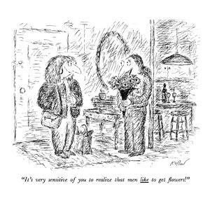 """""""It's very sensitive of you to realize that men like to get flowers!"""" - New Yorker Cartoon by Edward Koren"""