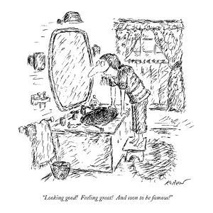 """""""Looking good!  Feeling great!  And soon to be famous!"""" - New Yorker Cartoon by Edward Koren"""