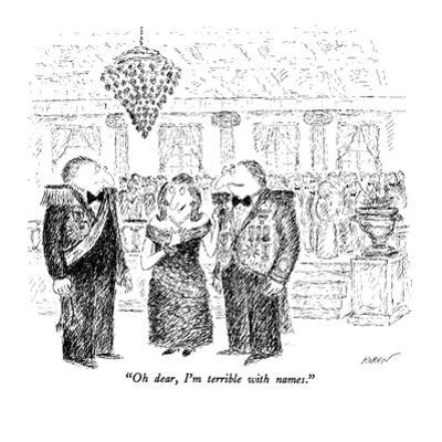 """""""Oh dear, I'm terrible with names."""" - New Yorker Cartoon by Edward Koren"""
