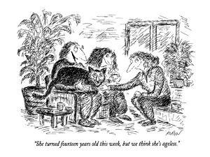 """""""She turned fourteen years old this week, but we think she's ageless."""" - New Yorker Cartoon by Edward Koren"""