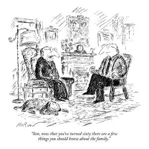 """""""Son, now that you've turned sixty there are a few things you should know ?"""" - New Yorker Cartoon by Edward Koren"""