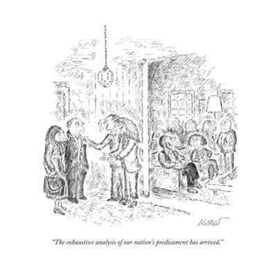 """The exhaustive analysis of our nation's predicament has arrived."" - New Yorker Cartoon by Edward Koren"