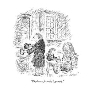 """The forecast for today is grumpy."" - New Yorker Cartoon by Edward Koren"