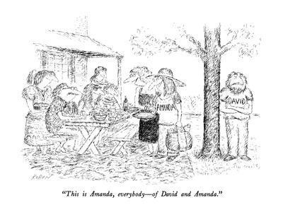 """This is Amanda, everybody?of David and Amanda."" - New Yorker Cartoon"