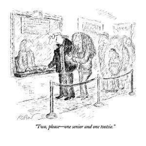 """Two, please?one senior and one tootsie."" - New Yorker Cartoon by Edward Koren"
