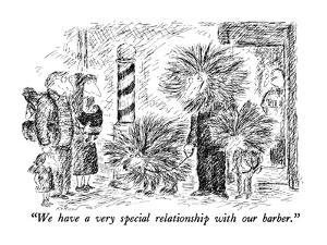 """""""We have a very special relationship with our barber."""" - New Yorker Cartoon by Edward Koren"""
