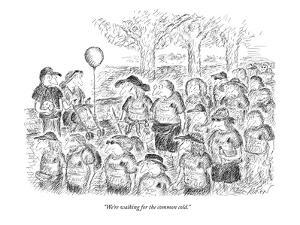 """We're walking for the common cold."" - New Yorker Cartoon by Edward Koren"