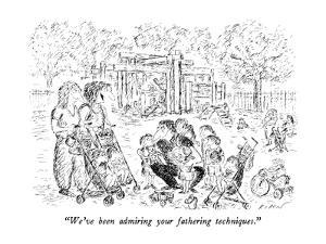 """""""We've been admiring your fathering techniques."""" - New Yorker Cartoon by Edward Koren"""