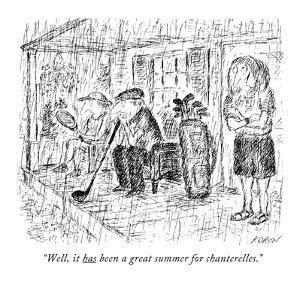 """""""Well, it has been a great summer for chanterelles."""" - New Yorker Cartoon by Edward Koren"""