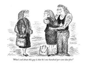 """What's cool about this guy is that he's one-hundred-per-cent idea-free!"" - New Yorker Cartoon by Edward Koren"