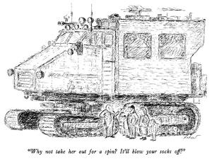 """""""Why not take her out for a spin?  It'll blow your socks off!"""" - New Yorker Cartoon by Edward Koren"""