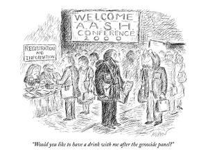 """Would you like to have a drink with me after the genocide panel?"" - New Yorker Cartoon by Edward Koren"
