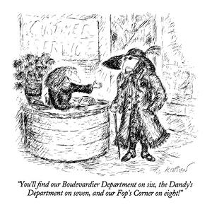 """""""You'll find our Boulevardier Department on six, the Dandy's Department on?"""" - New Yorker Cartoon by Edward Koren"""