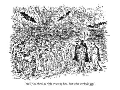 """You'll find there's no right or wrong here. Just what works for you."" - New Yorker Cartoon by Edward Koren"