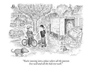 """You're moving into a place where all the parents live well and all the ki?"" - New Yorker Cartoon by Edward Koren"