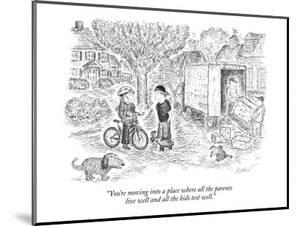 """""""You're moving into a place where all the parents live well and all the ki?"""" - New Yorker Cartoon by Edward Koren"""