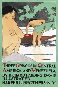 Three Gringos in Central America and Venezuela by Richard Harding Davis by Edward Penfield