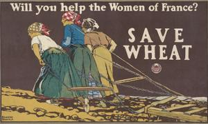 Will you help the women of France? Save wheat, 1918 by Edward Penfield