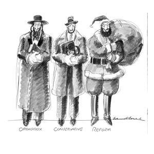 Three Jews are standing in a line; they are labeled Orthodox; Conservative? - New Yorker Cartoon by Edward Sorel