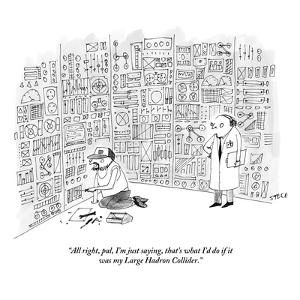 """""""All right, pal, I'm just saying, that's what I'd do if it was my Large Ha?"""" - New Yorker Cartoon by Edward Steed"""