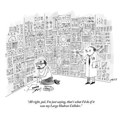 """""""All right, pal, I'm just saying, that's what I'd do if it was my Large Ha…"""" - New Yorker Cartoon by Edward Steed"""