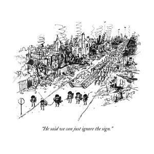 """""""He said we can just ignore the sign."""" - New Yorker Cartoon by Edward Steed"""