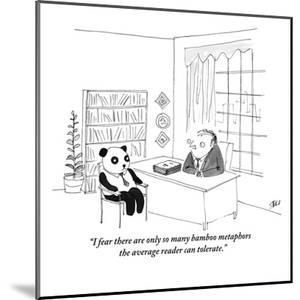 """""""I fear there are only so many bamboo metaphors the average reader can tol?"""" - New Yorker Cartoon by Edward Steed"""