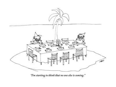 """I'm starting to think that no one else is coming."" - New Yorker Cartoon by Edward Steed"