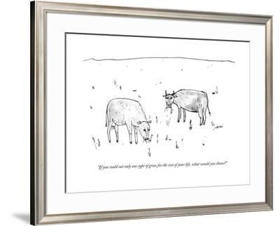 """""""If you could eat only one type of grass for the rest of your life, what w?"""" - New Yorker Cartoon by Edward Steed"""